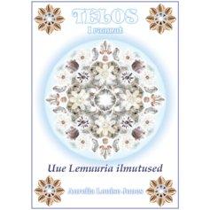 TELOS I: Uue Lemuuria ilmutused - ETTETELLIMINE